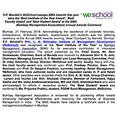 S.P. Mandali's WeSchool sweeps BMA Awards this year wins the 'Best Institute of the Year Award', 'Best Faculty Award' and 'Best Student Award' at the BMA (Bombay Management Association) Annual Awards Ceremony