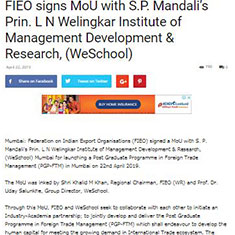 FIEO signs MoU with S.P. Mandali's Prin. L N Welingkar Institute of Management Development & Research (WeSchool)